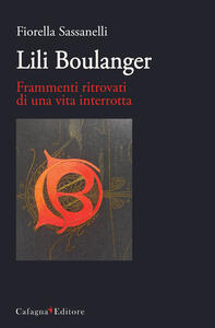 Lili Boulanger. Frammenti ritrovati di una vita interrotta