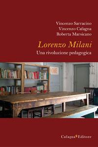 Lorenzo Milani. Una rivoluzione pedagogica - Sarracino Vincenzo Cafagna Vincenzo Marsicano Roberta - wuz.it