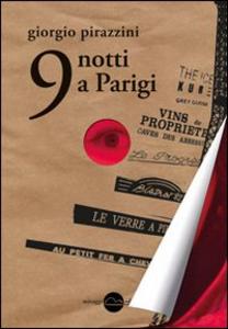 Libro 9 notti a Parigi Giorgio Pirazzini