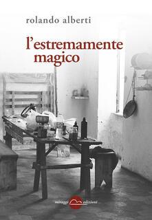 L' estremamente magico - Rolando Alberti - copertina