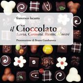 Il cioccolato. Storia, curiosita, ricette, maestri
