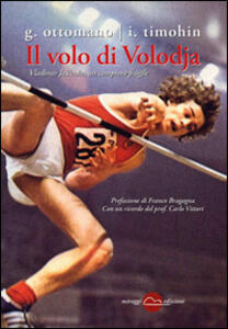 Il volo di Volodja. Vladimir Jascenko, l'uomo e il campione - Giuseppe Ottomano,Igor' Timohin - copertina
