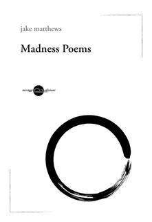 Madness poems. Ediz. italiana - Jake Matthews - copertina