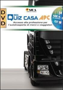 APC quiz casa. Accesso alla professione per l'autotrasporto di merci e viaggiatori. DVD