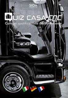 Quiz casa CQC. Carta di qualificazione del conducente. Ediz. italiana, tedesca e francese. Con DVD-ROM.pdf
