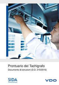 Prontuario del tachigrafo. Documento di istruzioni (D.D. 215/2016). Con DVD-ROM