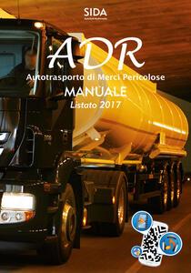 Manuale ADR. Autotrasporto di merci pericolose. Manuale listato 2017. Con Contenuto digitale per accesso on line
