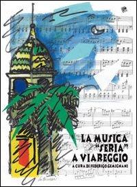 La La musica «seria» a Viareggio - Gemignani Federigo - wuz.it