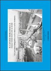 Il canale Burlamacca dalla torre Matilde al mare. Un percorso fotografico nella storia e nella memoria