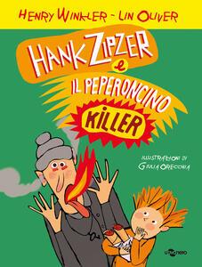 Hank Zipzer e il peperoncino killer. Vol. 6