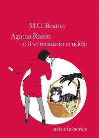 Agatha Raisin e il veterinario crudele - Beaton M. C. - wuz.it
