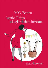 Agatha Raisin e la giardiniera invasata - Beaton M. C. - wuz.it