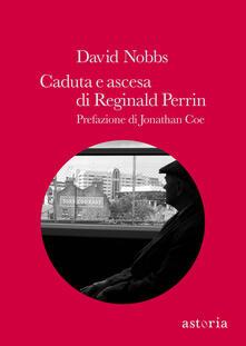 Caduta e ascesa di Reginald Perrin - David Nobbs,C. Liuzzi,D. Parisi - ebook