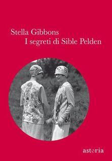 I segreti di Sible Pelden - Stella Gibbons - copertina