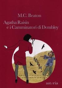 Agatha Raisin e i camminatori di Dembley - Beaton M. C. - wuz.it