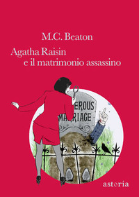 Agatha Raisin e il matrimonio assassino - Beaton M. C. - wuz.it