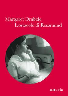 L' ostacolo di Rosamund - Margaret Drabble - copertina