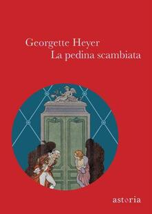 La pedina scambiata - Georgette Heyer - copertina