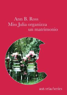 Miss Julia organizza un matrimonio - Ann B. Ross - copertina