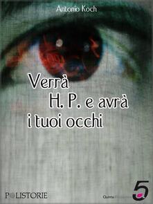 Verrà H. P. e avrà i tuoi occhi - Antonio Koch - ebook