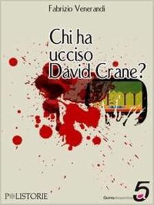 Chi ha ucciso David Crane? - Fabrizio Venerandi - ebook