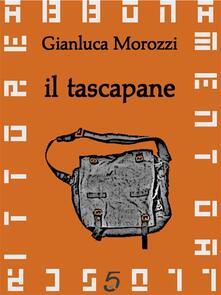 Il tascapane - Gianluca Morozzi - ebook