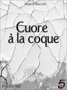 Cuore à la coque - Marko Tardito,Mauro Mazzetti - ebook