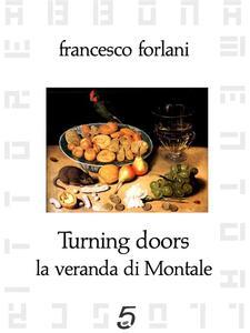 Turning doors. La veranda di Montale - Francesco Forlani - ebook