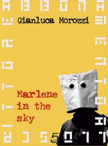 Marlene in the sky - Gianluca Morozzi - ebook