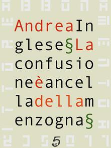La confusione è ancella della menzogna - Andrea Inglese - ebook