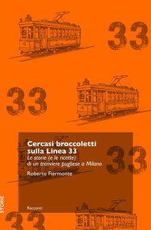 Voluntariadobaleares2014.es Cercasi broccoletti sulla Linea 33. Le storie (e le ricette) di un tranviere pugliese a Milano Image