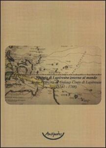 Viaggio di Lapérouse intorno al mondo. Jean François de Galaup comte de Lapérouse (1741-1788). Con CD-ROM