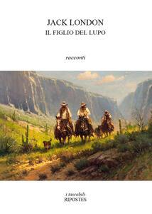 Il figlio del lupo e altri racconti del nord