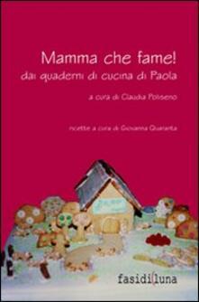 Mamma che fame! Dai quaderni di cucina di Paola - copertina