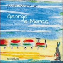 George e Marco. Ediz. illustrata - Paolo Comentale - copertina