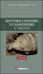 Batterie costiere e cannoniere a Trieste