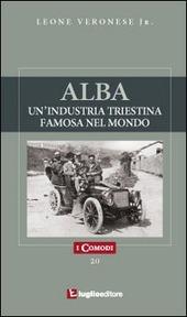 Alba. Un'industria triestina famosa nel mondo
