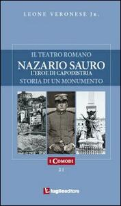 Nazario Sauro. L'eroe di Capodistria