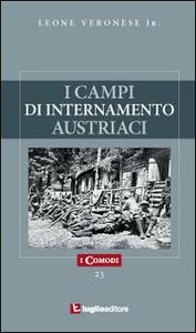 I campi di internamento austriaci nella prima guerra mondiale