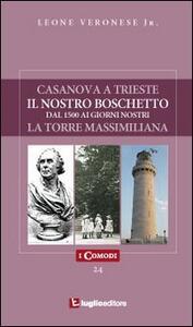 Casanova a Trieste-Il nostro boschetto-La torre Massimiliana