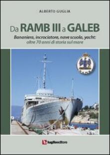 Steamcon.it Da Ramb III a Galeb. Bananiera, incrociatore, nave scuola, yacht. Oltre 70 anni di storia sul mare Image