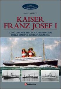 Kaiser Franz Josef I. Il più grande piroscafo passeggeri della marina austroungarica