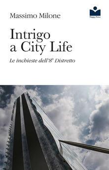 Voluntariadobaleares2014.es Intrigo a City Life. Le inchieste dell'8° distretto Image