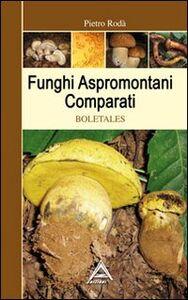 Funghi aspromontani comparati. Boletales