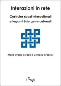 Interazioni in rete. Costruire spazi interculturali e legami intergenerazionali