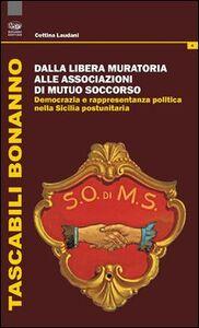 Dalla Libera Muratoria alle associazioni di mutuo soccorso. Democrazia e rappresentanza politica nella Sicilia postunitaria