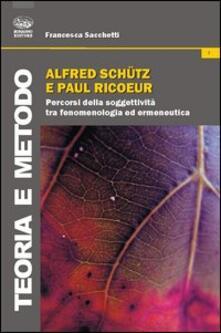 Antondemarirreguera.es Alfred Schutz e Paul Ricoeur. Percorsi della soggettività tra fenomenologia ed ermeneutica Image