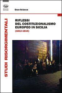 Riflessi del costituzionalismo europeo in Sicilia (1812-1815)