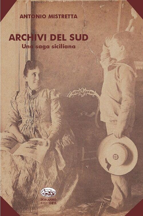 Archivi del Sud. Una saga siciliana