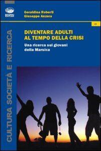 Diventare adulti al tempo della crisi. Una ricerca sui giovani della Marsica